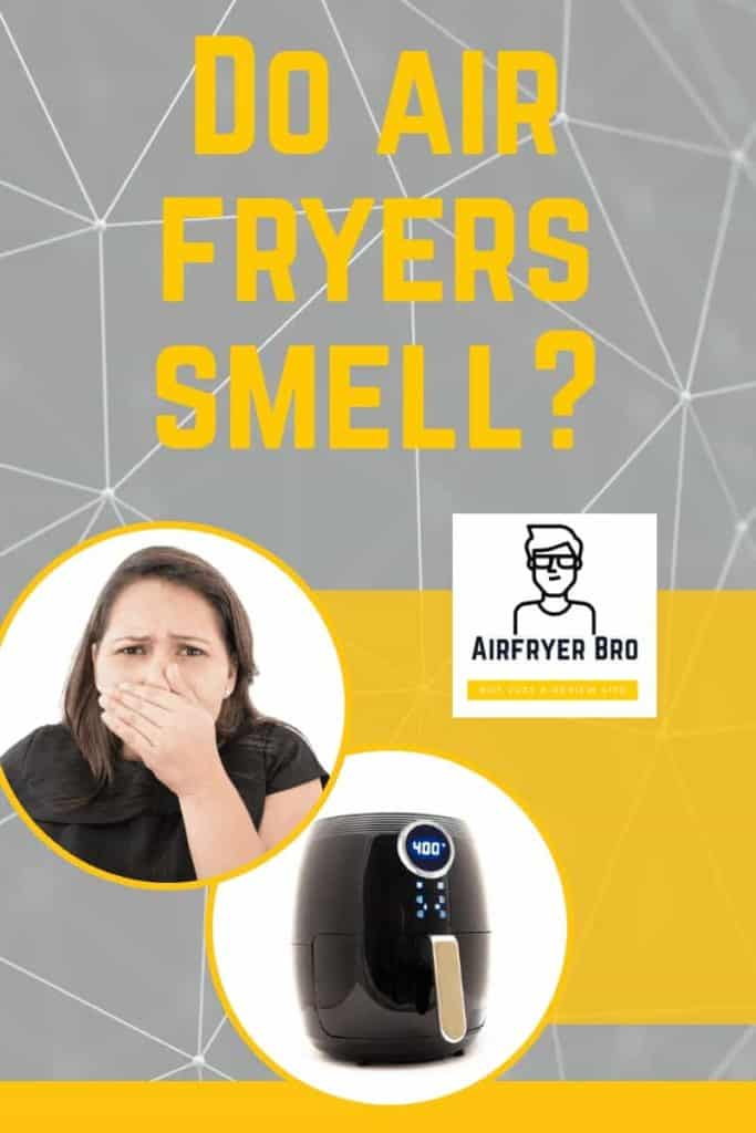 should you expect bad smells to come out of your air fryer? Do air fryers smell?
