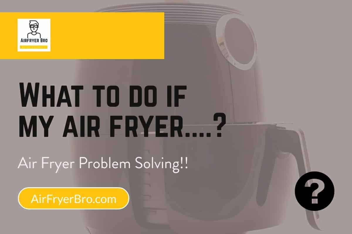 fixing mechanical issues with air fryers