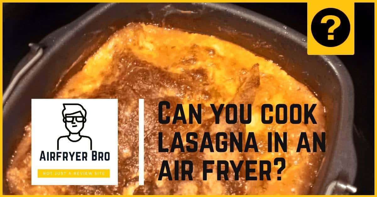 Air fried lasagna at home.