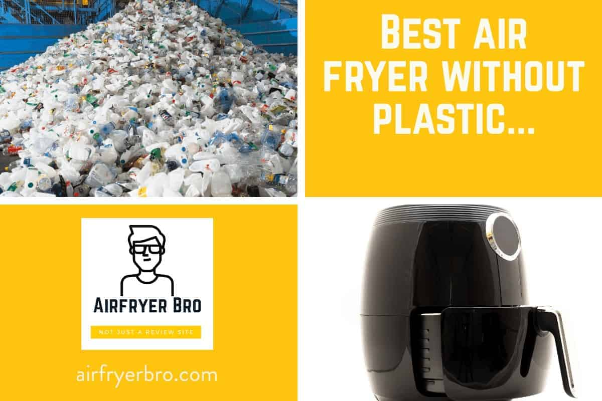 plastic free air fryer roundup