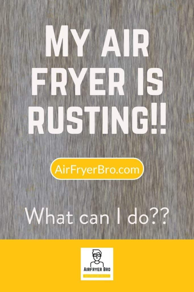 This is what you should do if your air fryer starts rusting.