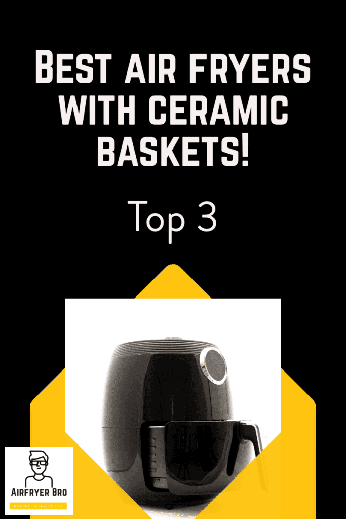 our top 3 ceramic coated air fryers!