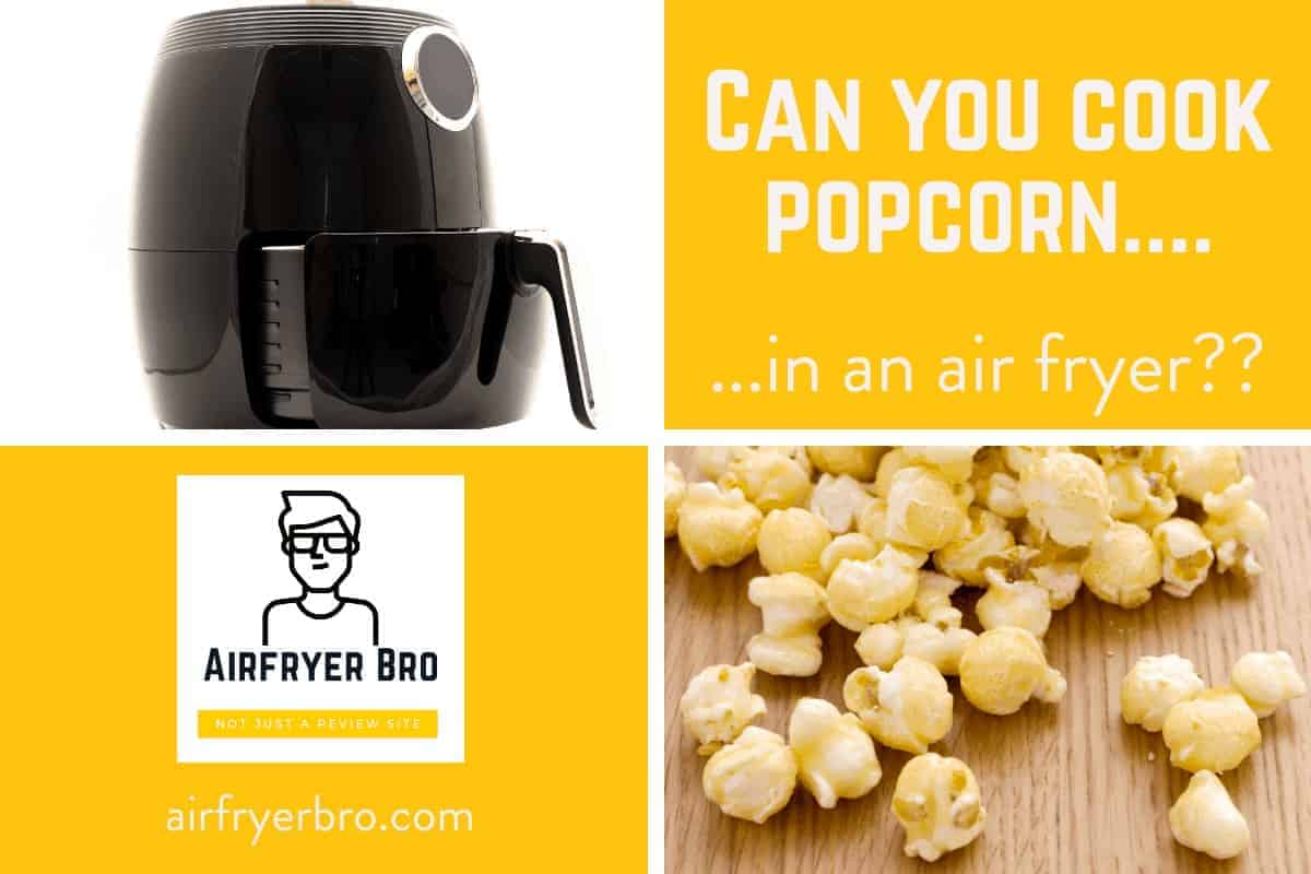 can you air fry popcorn?