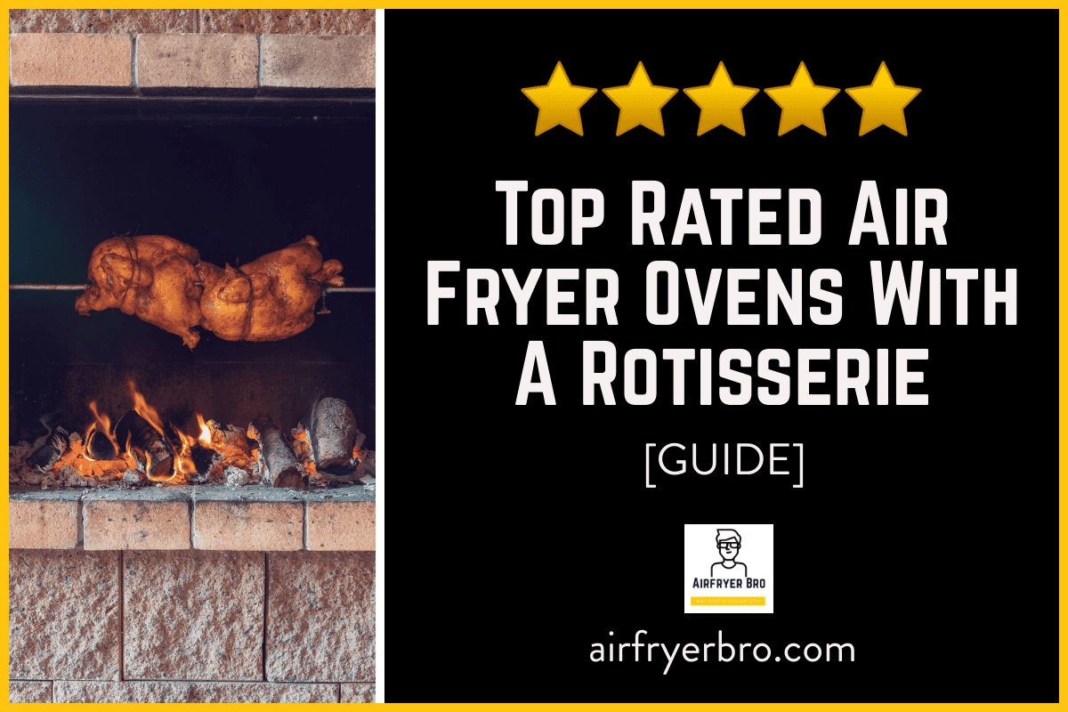 Best air fryers with rotisserie.