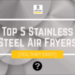 our best air fryers with stainless steel baskets