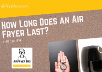 How Long Does an Air Fryer Last? [MY REAL EXPERIENCE]