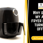Why does my air fryer keep turning off?