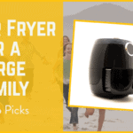 Best air fryer for a large family.