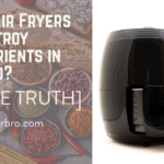 Do air fryers destroy nutrients in food?