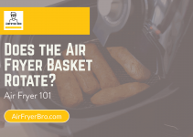 Does the Air Fryer Basket Rotate? [Air Fryer 101]
