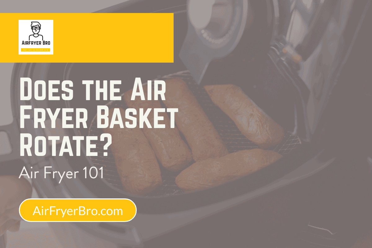 Does the air fryer basket rotate?