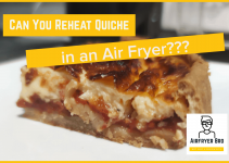 Reheat quiche in air fryer: Can it be done?