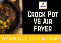 Crock Pot vs Air Fryer: What Deserves a Place in Your Kitchen?