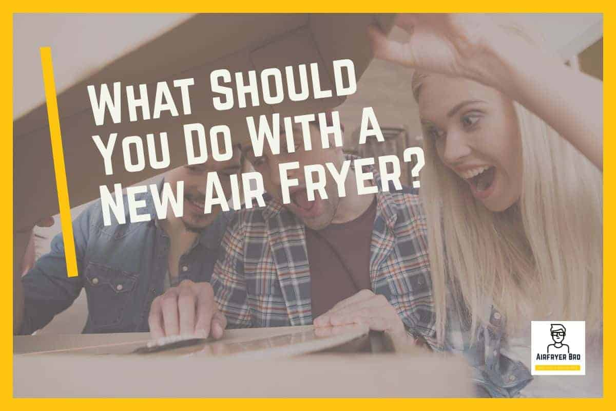 Do This Before Using Your Air Fryer For the 1st Time