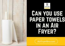 Paper Towels in an Air Fryer? [READ THIS FIRST]